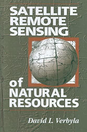Satellite Remote Sensing of Natural Resources: David L. Verbyla