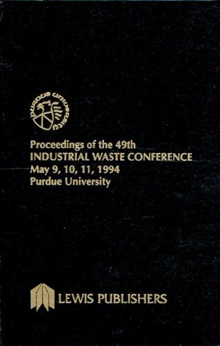 9781566701327: Proceedings of the 49th Industrial Waste Conference Purdue University, May 1994 (Purdue Industrial Waste Conference Proceedings)