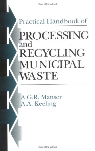 Practical Handbook of Processing and Recycling Municipal: Manser, AGR, Keeling,