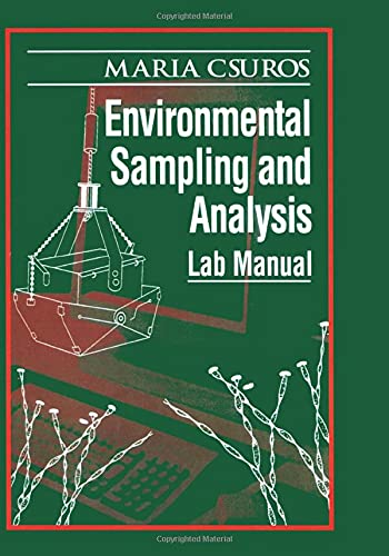Environmental Sampling and Analysis: Lab Manual (Springer: Csuros, Maria