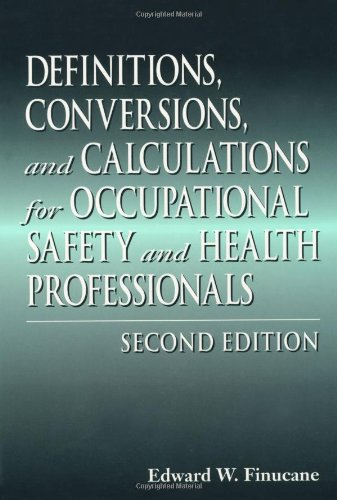9781566702485: Definitions, Conversions, and Calculations for Occupational Safety and Health Professionals, Second Edition (Definitions, Conversions & Calculations for Occupational Safety & Health Professionals)