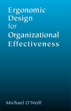 Ergonomic Design for Organizational Effectiveness (1566702526) by O'Neill, Michael J.