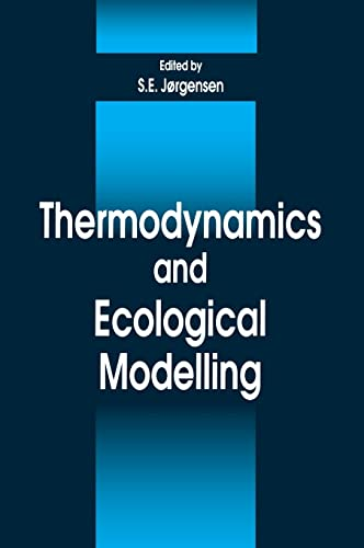 Thermodynamics and Ecological Modelling (Environmental & Ecological (Math) Modeling): Jorgensen...