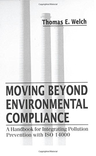 Moving Beyond Environmental Compliance: Welch, Thomas E.