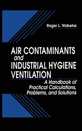 9781566703079: Air Contaminants and Industrial Hygiene Ventilation: A Handbook of Practical Calculations, Problems, and Solutions