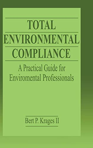 Total Environmental Compliance: A Practical Guide for Environmental Professionals: Krages II, Bert ...