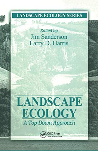 Landscape Ecology. A Top - Down Approach.: Sanderson, Jim ; Harris, Larry [Eds]