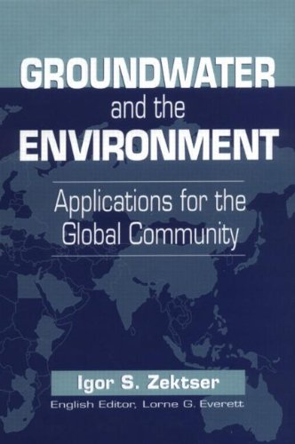 Groundwater and the Environment: Applications for the: Igor S. Zektser;