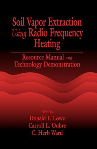 SOIL VAPOR EXTRACTION USING RADIO FREQUENCY HEATING: LOWE D.F. ET.AL