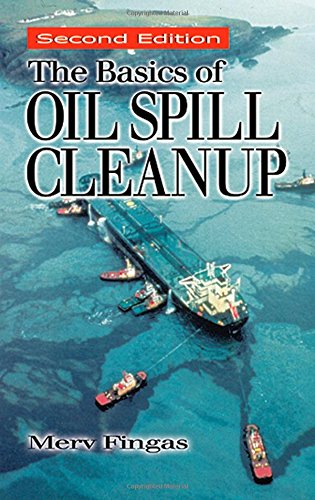 The Basics of Oil Spill Cleanup, Second: Merv Fingas
