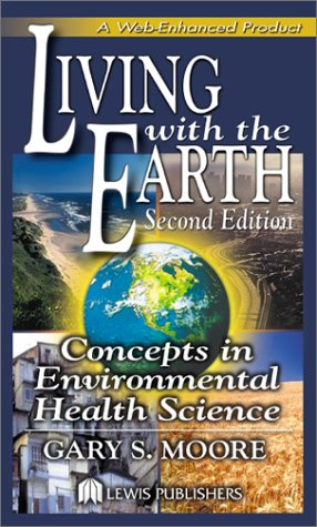 9781566705851: Living with the Earth: Concepts in Environmental Health Science, Second Edition