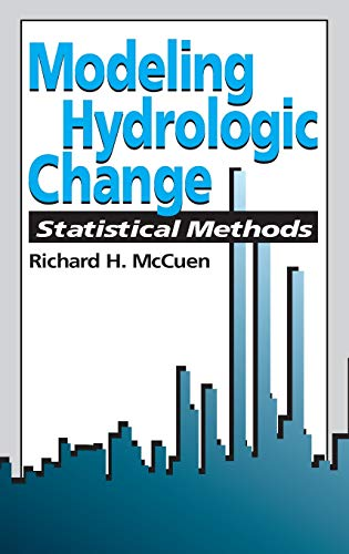 Modeling Hydrologic Change: Statistical Methods: Richard H. McCuen