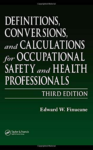 9781566706407: Definitions, Conversions, and Calculations for Occupational Safety and Health Professionals, Third Edition (Definitions, Conversions & Calculations for Occupational Safety & Health Professionals)