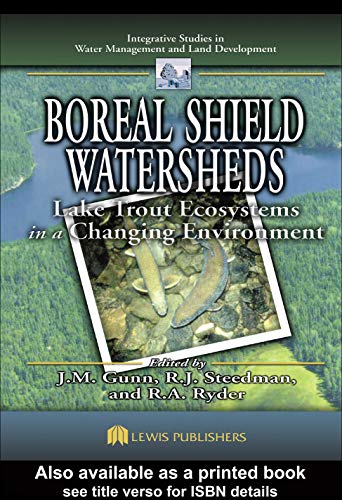 9781566706469: Boreal Shield Watersheds: Lake Trout Ecosystems in a Changing Environment (Integrative Studies in Water Management & Land Deve)