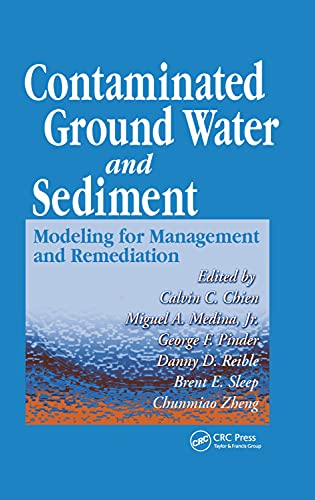 Contaminated Ground Water and Sediment: Modeling for: Calvin C. Chien