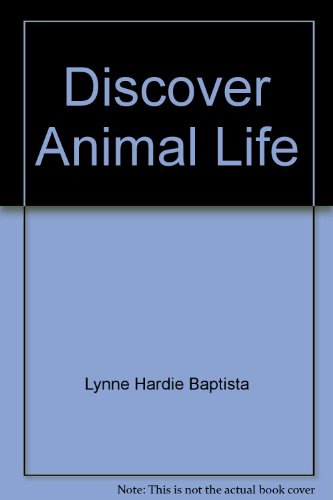 Discover Animal Life (Discover): Lynne Hardie Baptista