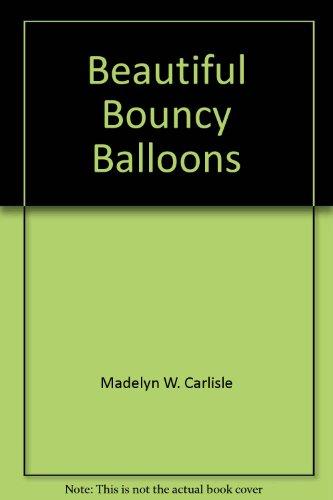 Beautiful, Bouncy Balloons: Madelyn Wood Carlisle