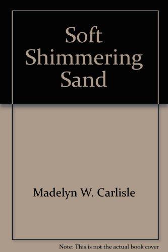 Soft, Shimmering Sand: Madelyn Wood Carlisle