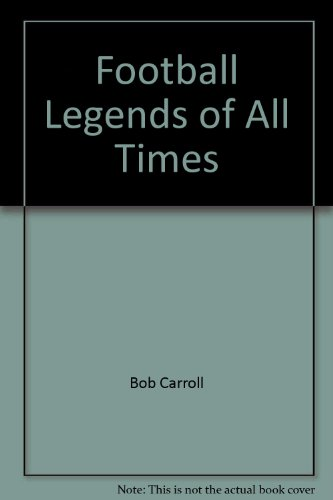 9781566742849: Football Legends of All Times