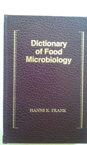9781566760102: Dictionary of Food Microbiology