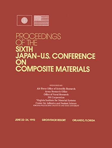 Proceedings of the Sixth Japan-U.S. Conference on Composite Materials: Not Available (NA)