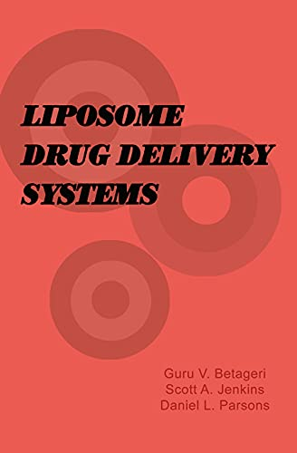 Liposome Drug Delivery Systems: Betageri, Guru V.,