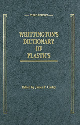 Whittington's Dictionary of Plastics, Third Edition [Oct 08, 1993] Carley, James F.