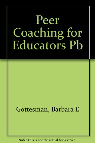 9781566761376: Peer Coaching for Educators, First Edition