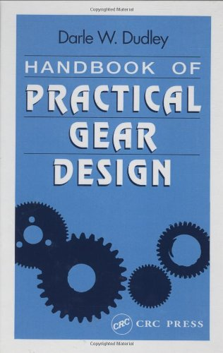 Handbook of Practical Gear Design (Mechanical Engineering: Radzevich, Stephen P.,