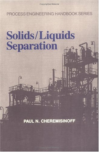 9781566762465: Solids and Liquids Separation (Process Engineering Handbook)