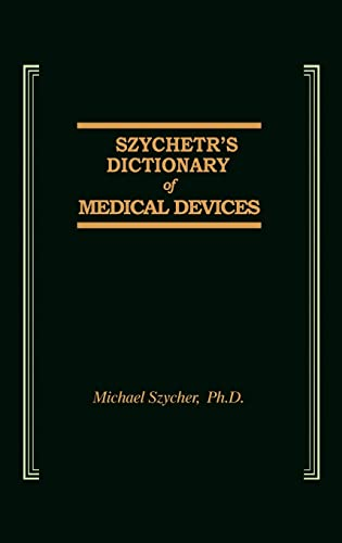 9781566762755: Szycher's Dictionary of Medical Devices