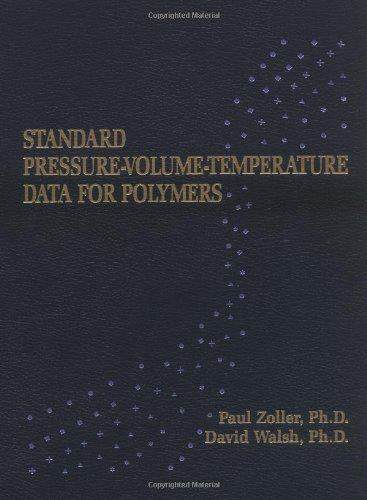 Standard Pressure-Volume Temperature Data for Polymers: Walsh, David, Zoller,