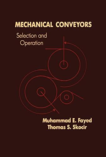 Mechanical Conveyors: Selection and Operation: Thomas S. Skocir,