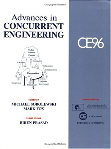9781566764858: Advances in Concurrent Engineering: CE96 Proceedings