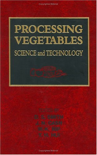 9781566765077: Processing Vegetables: Science and Technology