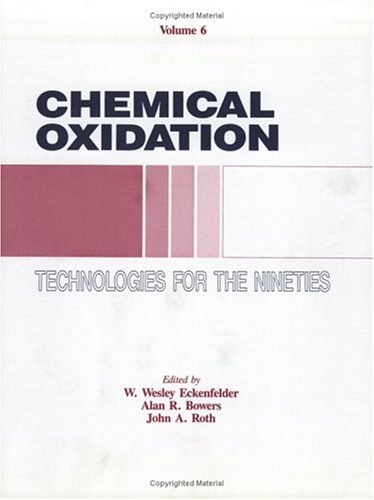 Chemical Oxidation: Technologies for the Nineties: Vol: Eckenfelder, W. Wesley