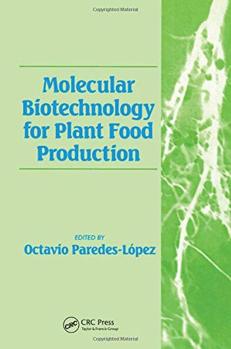 Molecular Biotechnology for Plant Food Production: Paredes-Lopez, Octavio