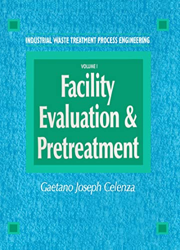 9781566767675: Industrial Waste Treatment Processes Engineering Guide: Facility Evaluation & Pretreatment, Volume I