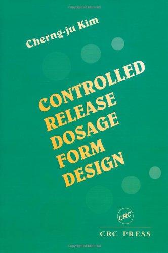 Controlled Release Dosage Form Design: Kim, Cherng-ju