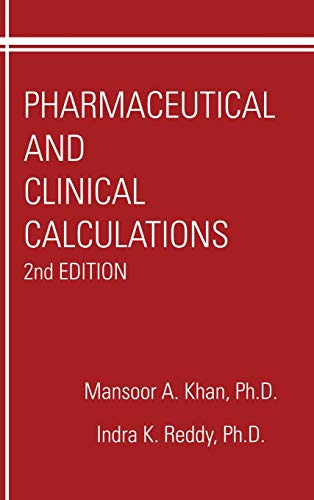 Pharmaceutical and Clinical Calculations, 2nd Edition (Pharmacy Education Ser.: Kahn, Mansoor A.; ...