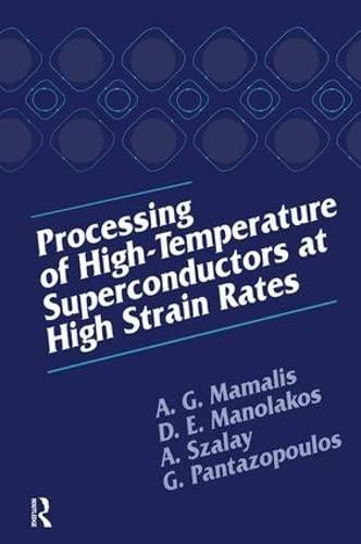 Processing of High-Temperature Superconductors at High Strain: A.G. Mamalis; D.
