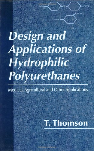 Design and Applications of Hydrophilic Polyurethanes: Timothy Thomson