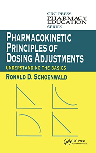 9781566768993: Pharmacokinetic Principles of Dosing Adjustments: Understanding the Basics (Pharmacy Education Series)