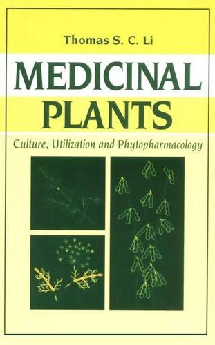 Medicinal Plants: Culture, Utilization and Phytopharmacology: Li, Thomas S.