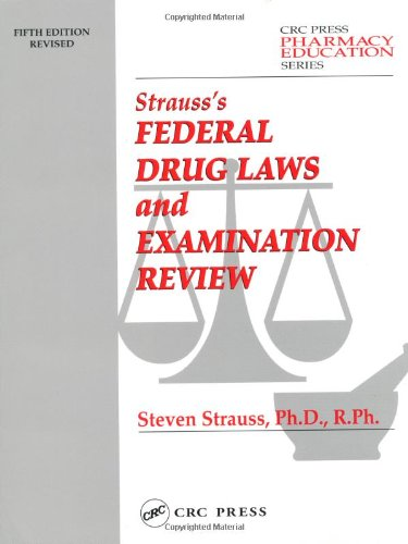9781566769785: Strauss' Pharmacy Law and Examination Review, Fifth Edition (STRAUSS' FEDERAL DRUG LAWS & EXAM REVIEW)
