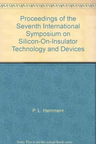 Proceedings of the Seventh International Symposium on Silicon-on-Insulator Technology and Devices