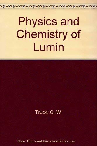 Physics and Chemistry of Lumin (Proceedings): C. W. Truck;