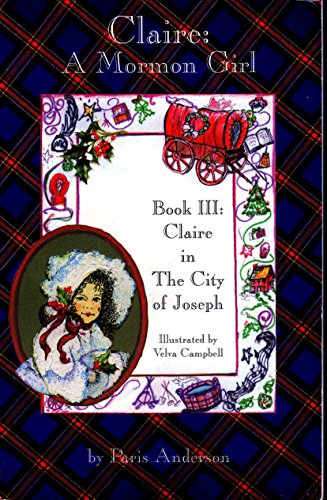 Claire in the City of Joseph (Claire: A Mormon Girl, Book 3): Anderson, Paris