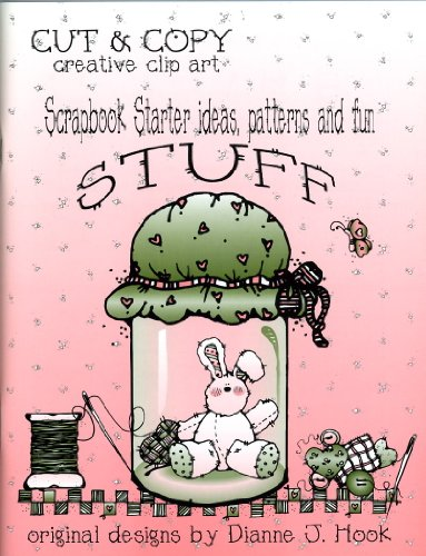 Stuff: Cut & Copy : Scrapbook Starter Ideas, Patterns and Fun (1566841879) by Dianne J. Hook