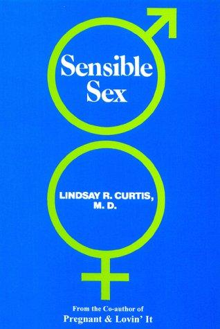 Sensible Sex: M.D., Lindsay R.